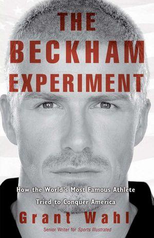 The Beckham Experiment - 978-0-307-40787-0[1]